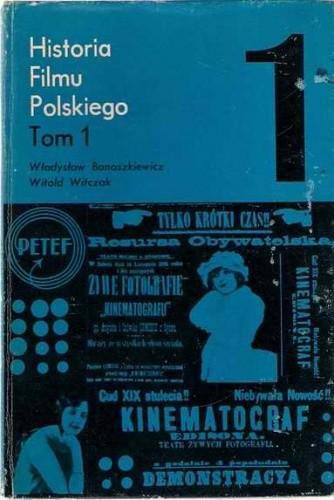 Okładka książki Historia filmu polskiego, tom 1