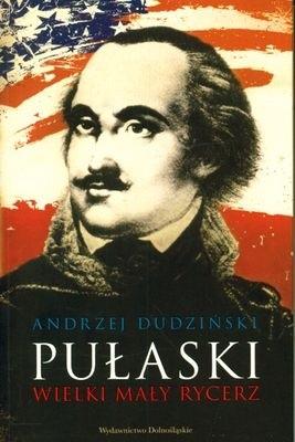 Okładka książki Pułaski. Wielki mały rycerz