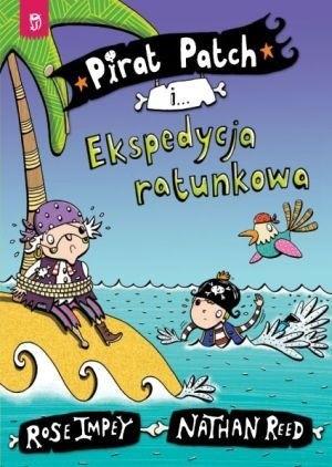 Okładka książki Pirat Patch i Ekspedycja ratunkowa