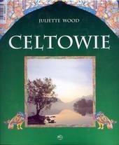 Okładka książki Celtowie. Ludzie, mitologia, sztuka
