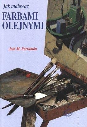 Okładka książki Jak malować farbami olejnymi