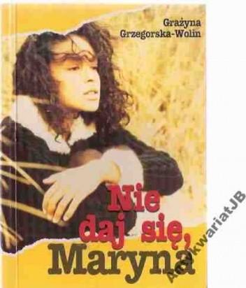 Okładka książki Nie daj się, Maryna