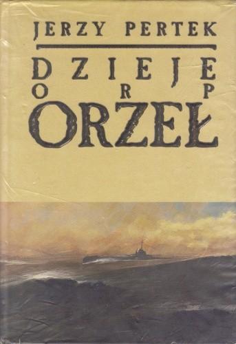 Okładka książki Dzieje ORP Orzeł