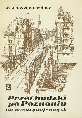 Okładka książki Przechadzki po Poznaniu lat międzywojennych
