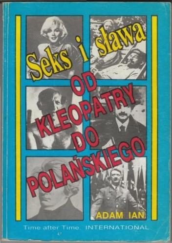 Okładka książki Seks i sława od Kleopatry do Polańskiego