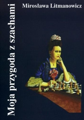 Okładka książki Moja przygoda z szachami