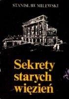 Okładka książki Sekrety starych więzień