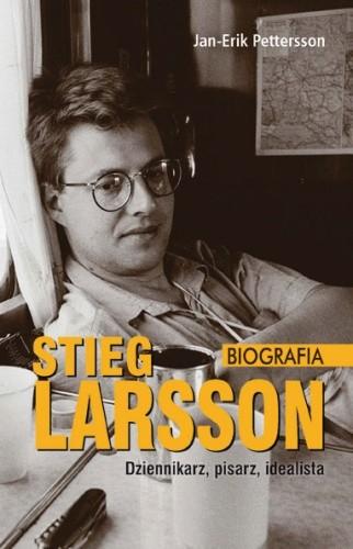 Okładka książki Stieg Larsson – dziennikarz, pisarz, idealista. Biografia