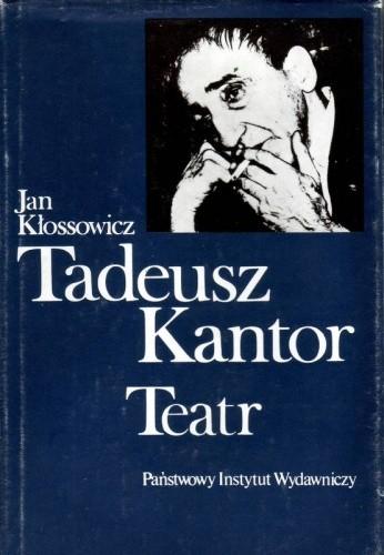Okładka książki Tadeusz Kantor. Teatr