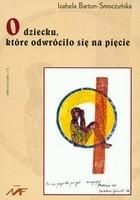 Okładka książki O dziecku, które odwróciło się na pięcie