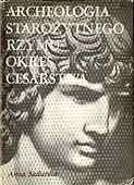 Okładka książki Archeologia starożytnego Rzymu, t. 2: Okres cesarstwa