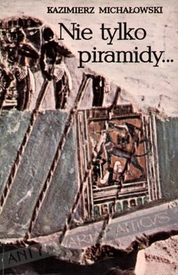 Okładka książki Nie tylko piramidy... Sztuka dawnego Egiptu