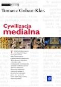 Okładka książki Cywilizacja medialna : geneza, ewolucja, eksplozja