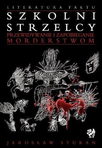 Okładka książki Szkolni strzelcy: przewidywanie i zapobieganie morderstwom