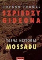 Okładka książki Szpiedzy Gideona. Tajna historia Mossadu