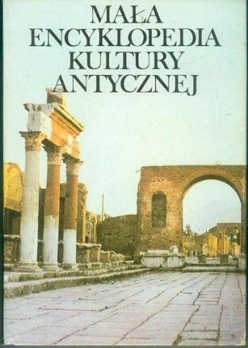 Okładka książki Mała encyklopedia kultury antycznej A-Z
