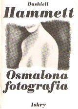 Okładka książki Osmalona fotografia; Idiotyczna sprawa