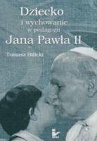 Okładka książki Dziecko i wychowanie w pedagogii Jana Pawła II