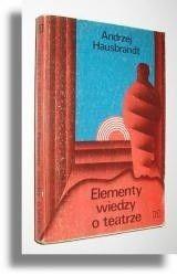 Okładka książki Elementy wiedzy o teatrze