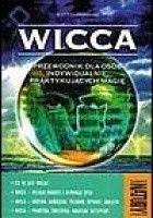 Wicca. Przewodnik dla osób indywidualnie praktykujących magię