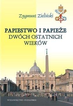 Okładka książki Papiestwo i papieże dwóch ostatnich wieków