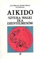 Okładka książki Aikido. Sztuka walki dla dżentelemenów