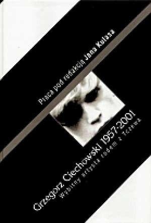 Okładka książki Grzegorz Ciechowski. Wybitny artysta rodem z Tczewa