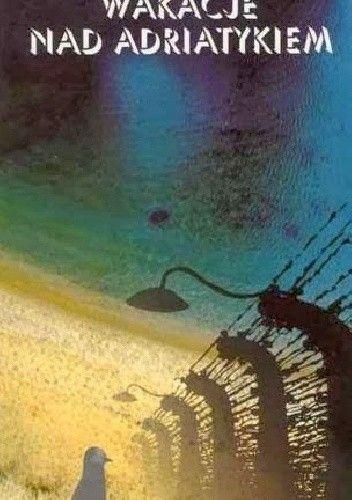 Okładka książki Wakacje nad Adriatykiem