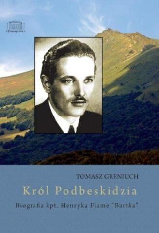 Okładka książki Król Podbeskidzia - biografia kpt. Henryka Flame