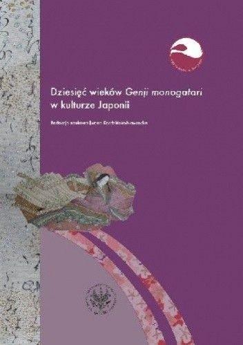 Okładka książki Dziesięć Wieków Genji Monogatari w Kulturze Japonii