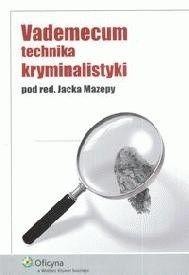 Okładka książki Vademecum technika kryminalistyki
