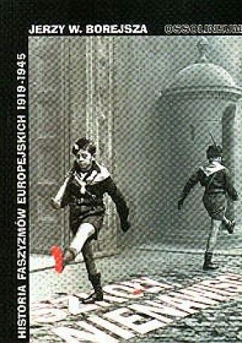 Okładka książki Szkoły nienawiści. Historia faszyzmów europejskich 1919 -1945