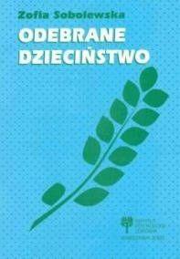Okładka książki Odebrane dzieciństwo. Psychologiczne problemy Dorosłych Dzieci Alkoholików.