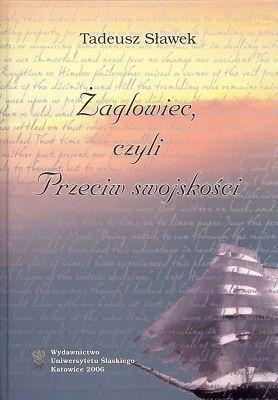 Okładka książki Żaglowiec, czyli przeciw swojskości