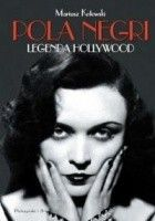 Pola Negri. Legenda Hollywood