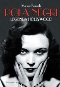 Okładka książki Pola Negri. Legenda Hollywood
