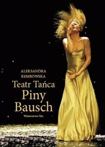 Okładka książki Teatr Tańca Piny Bausch