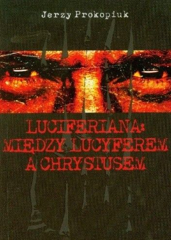 Okładka książki Luciferiana: Między Lucyferem a Chrystusem