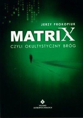 Okładka książki Matrix czyli Okultystyczny bróg (ale nie plewiony)