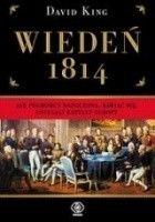 Wiedeń 1814. Jak pogromcy Napoleona, bawiąc się, ustalali kształt Europy
