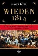 Okładka książki Wiedeń 1814. Jak pogromcy Napoleona, bawiąc się, ustalali kształt Europy