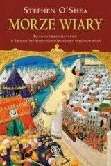 Okładka książki Morze wiary. Islam i chrześcijaństwo w świecie śródziemnomorskim doby średniowiecza