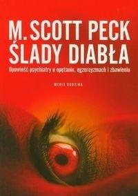 Okładka książki Ślady diabła. Opowieść psychiatry o opętaniu, egzorcyzmach i zbawieniu