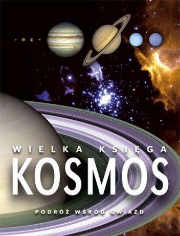 Okładka książki Wielka księga KOSMOS. Podróż wśród gwiazd