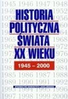 Okładka książki Historia polityczna świata XX w t2 1945-2000