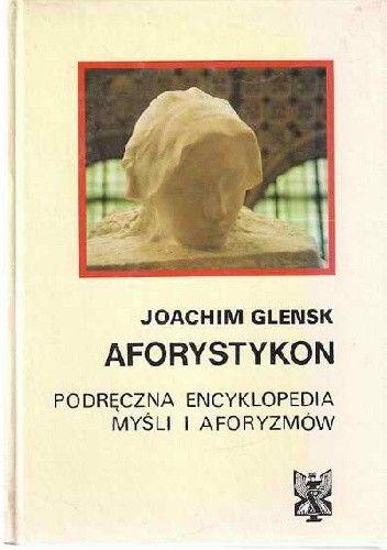 Okładka książki Aforystykon. Podręczna encyklopedia myśli i aforyzmów