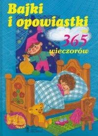 Okładka książki Bajki i opowiastki na 365 wieczorów