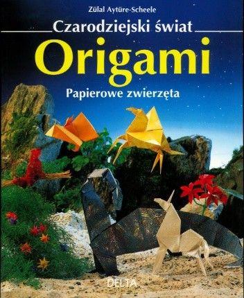 Okładka książki Czarodziejski świat origami - Papierowe zwierzęta