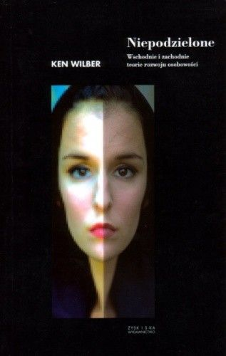 Okładka książki Niepodzielone. Wschodnie i zachodnie teorie rozwoju osobowości