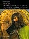 Okładka książki Jak czytać wizerunki świętych : leksykon atrybutów i symboli hagiograficznych